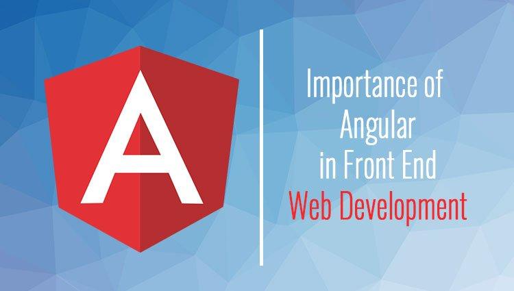 Importance of Angular